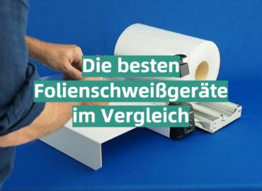 Folienschweißgerät Test 2021: Die besten 5 Folienschweißgeräte im Vergleich